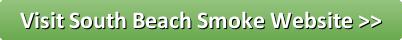 Visit South Beach Smoke Website