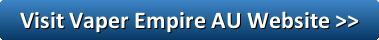 Visit Vaper Empire AU Website